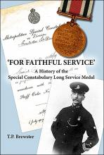 Cover image of 'FOR FAITHFUL SERVICE' A History of the Special Constabulary Long Service Medal by T.P. Brewster